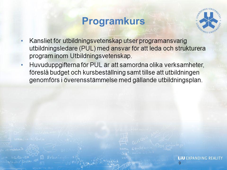 9 Programkurs Kansliet för utbildningsvetenskap utser programansvarig utbildningsledare (PUL) med ansvar för att leda och strukturera program inom Utb