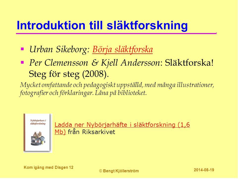 Introduktion till släktforskning  Urban Sikeborg: Börja släktforskaBörja släktforska  Per Clemensson & Kjell Andersson : Släktforska.
