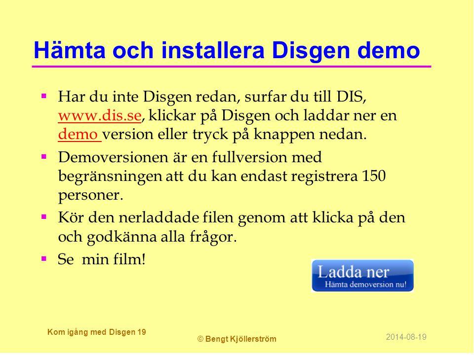 Hämta och installera Disgen demo  Har du inte Disgen redan, surfar du till DIS, www.dis.se, klickar på Disgen och laddar ner en demo version eller tryck på knappen nedan.