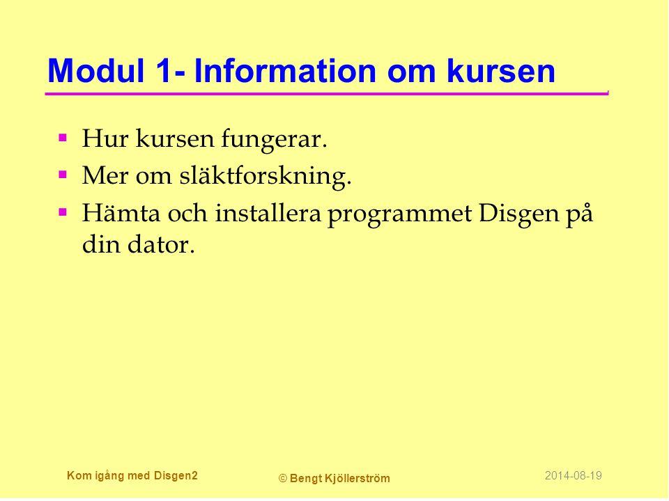 Modul 1- Information om kursen  Hur kursen fungerar.