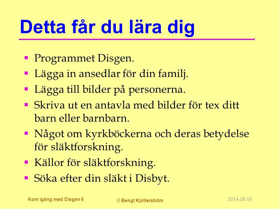 Detta får du lära dig  Programmet Disgen. Lägga in ansedlar för din familj.
