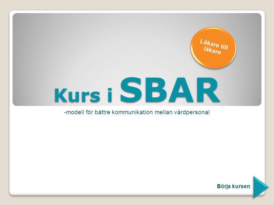Kurs i SBAR -modell för bättre kommunikation mellan vårdpersonal Börja kursen Läkare till läkare