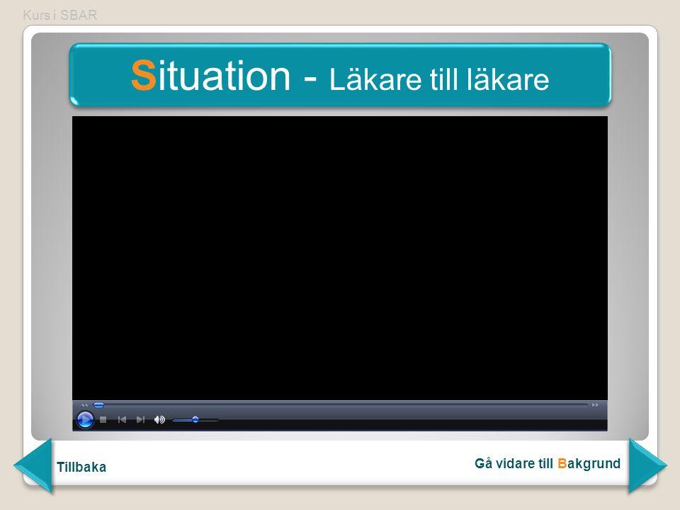 Kurs i SBAR slutförd - modell för bättre kommunikation mellan vårdpersonal Skapad för Skånes universitetssjukhus 2010, av Neurologiska klinikens utbildningsredaktion Källa: Svenska patientsäkerhetsföreningen