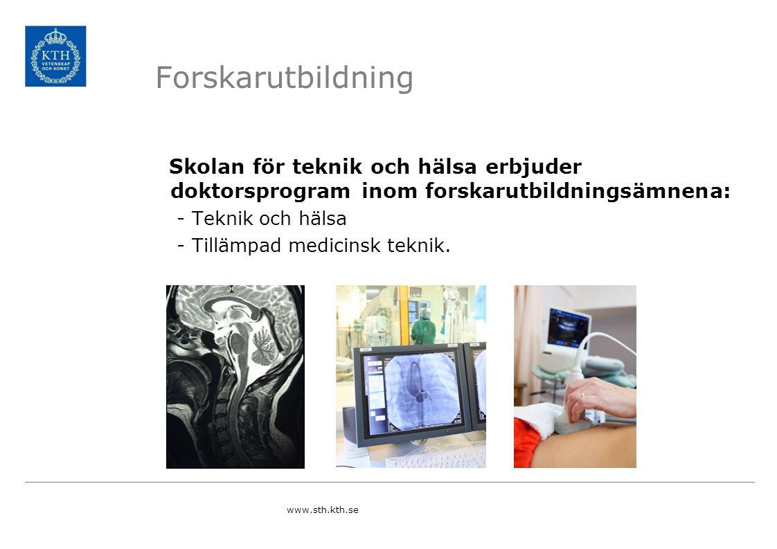 CTMH Centrum för teknik i medicin och hälsa Ett samarbete mellan KI, KTH och SLL Syfte: att bidra till att utveckla Stockholmregionen som ett medicintekniskt centrum i världsklass Verksamhetsområden: -Portal -Forskning -Utbildning -Spin-off och Start-up Clinical Innovation Fellowship Speed-dating Symposier och workshops Öppna seminarier www.sth.kth.se