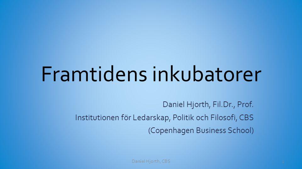 Skandinaviska resultat Generellt sett: – Risken är att kontrollen tar över eftersom systemet som sådant behöver den – Fungerar bäst när det är flexibelt och anpassar prorollen till individuella processers behov Invention x Entreprenörskap = Innovation – Entreprenörskap = organisationsskapande Daniel Hjorth, CBS12