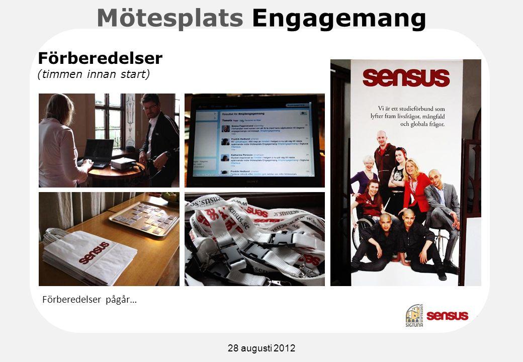 Mötesplats Engagemang Förberedelser pågår… Förberedelser (timmen innan start) 28 augusti 2012