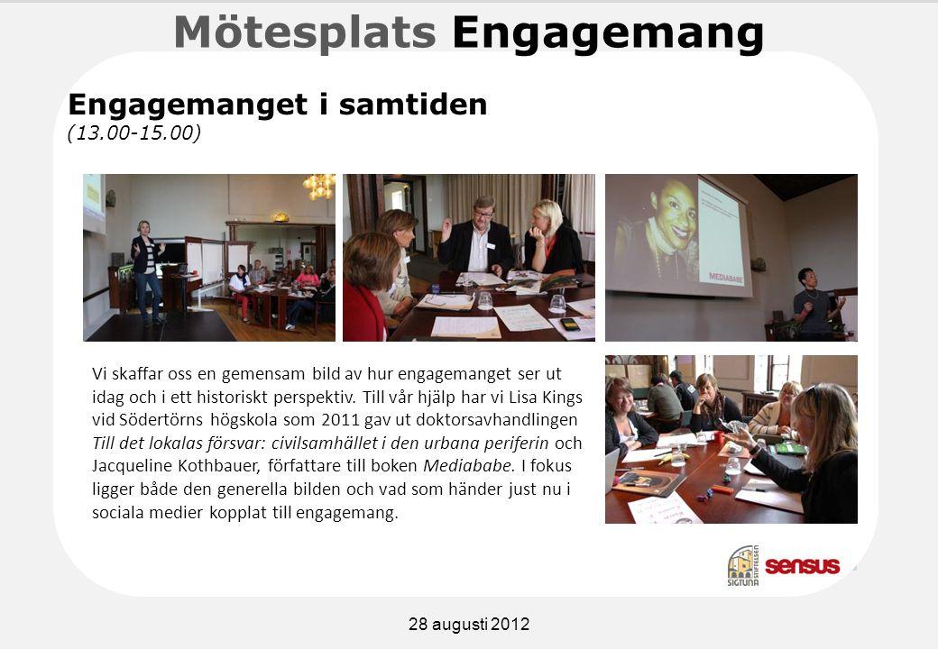 Mötesplats Engagemang Vi skaffar oss en gemensam bild av hur engagemanget ser ut idag och i ett historiskt perspektiv.