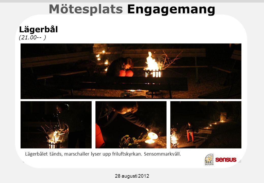 Mötesplats Engagemang Lägerbålet tänds, marschaller lyser upp friluftskyrkan.