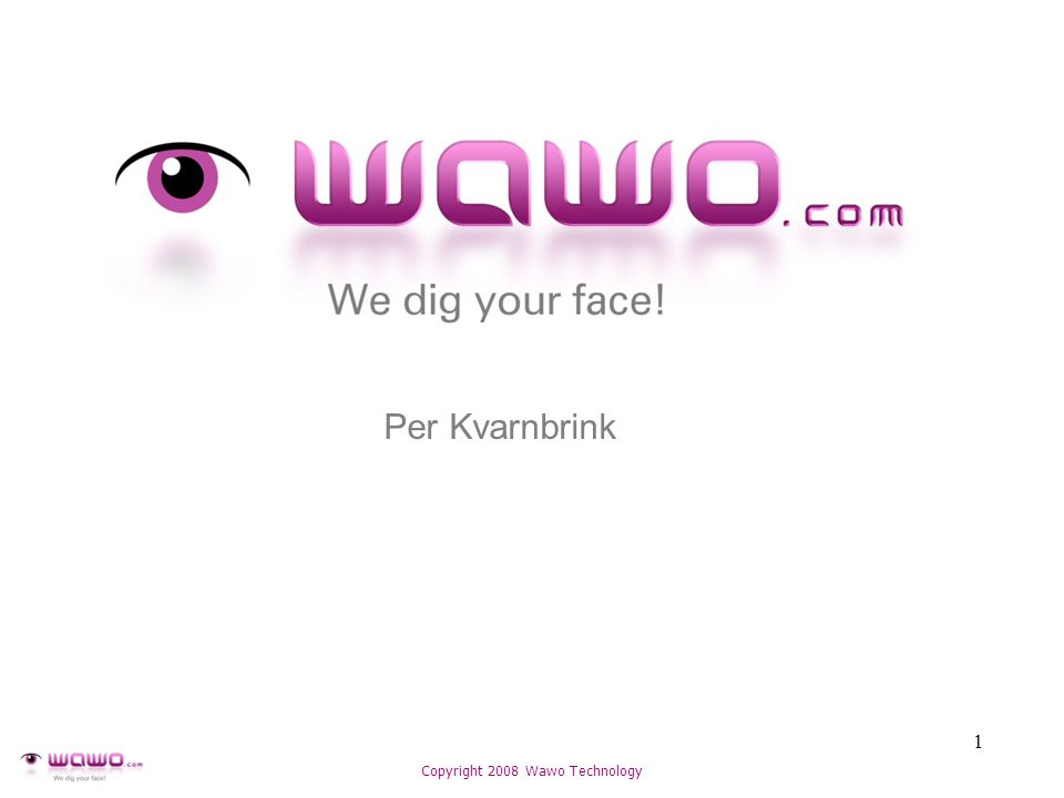 Per Kvarnbrink 1 Copyright 2008 Wawo Technology