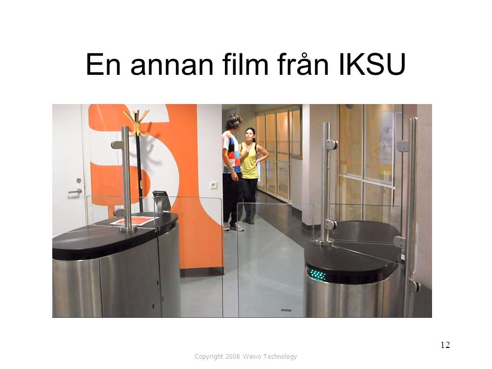 En annan film från IKSU Copyright 2008 Wawo Technology 12