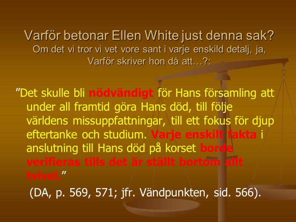 Varför betonar Ellen White just denna sak.