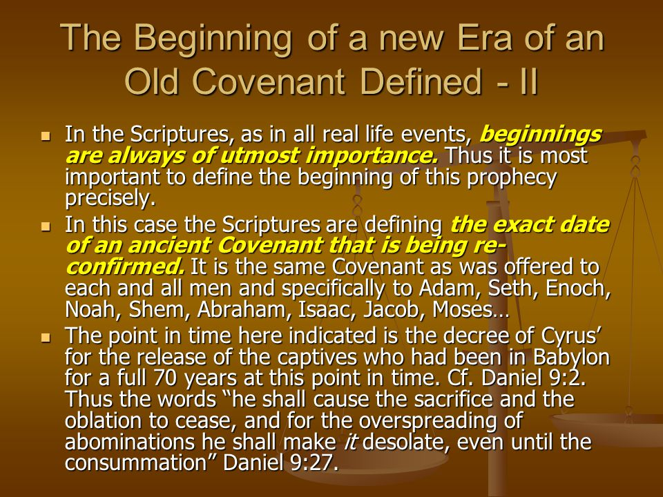 The Beginning of a new Era of an Old Covenant Defined - II In the Scriptures, as in all real life events, beginnings are always of utmost importance.