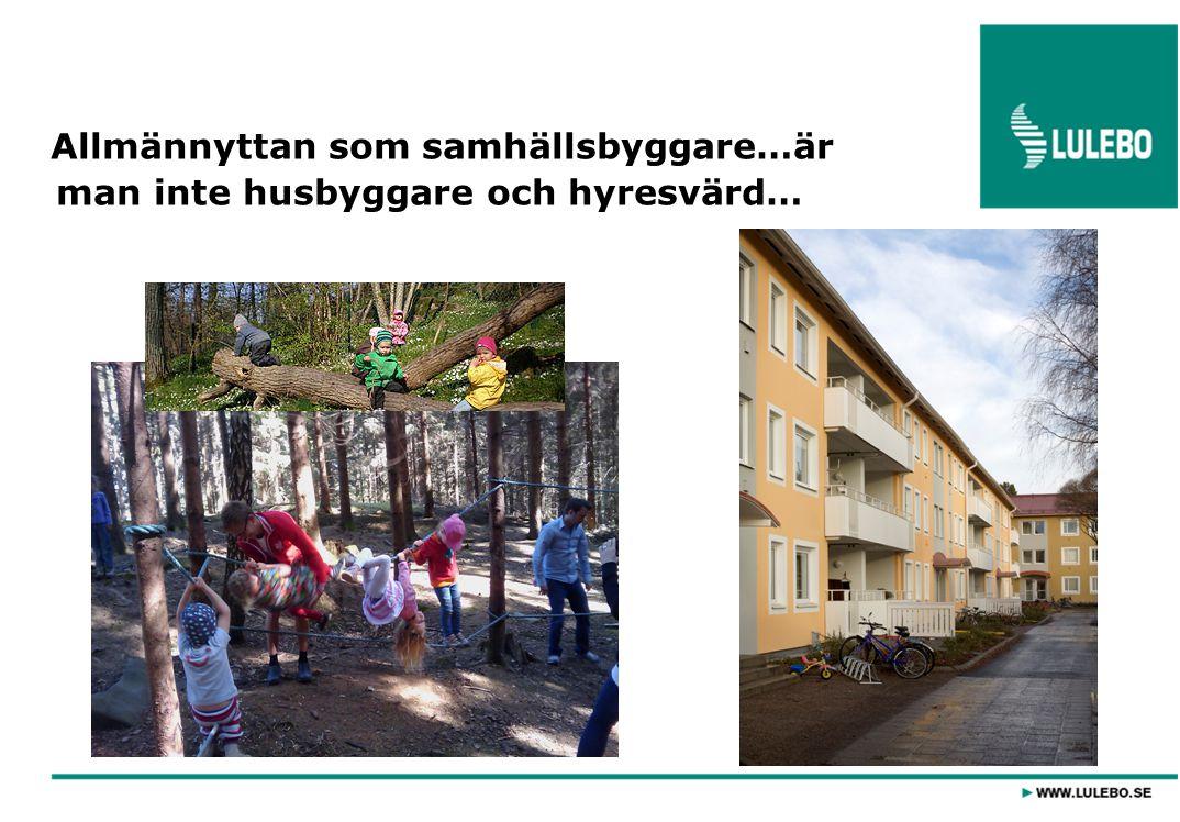 Allmännyttan som samhällsbyggare…är man inte husbyggare och hyresvärd…