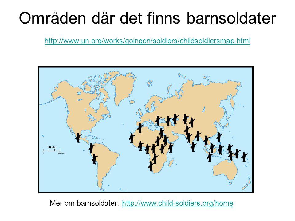 Områden där det finns barnsoldater http://www.un.org/works/goingon/soldiers/childsoldiersmap.html http://www.un.org/works/goingon/soldiers/childsoldie