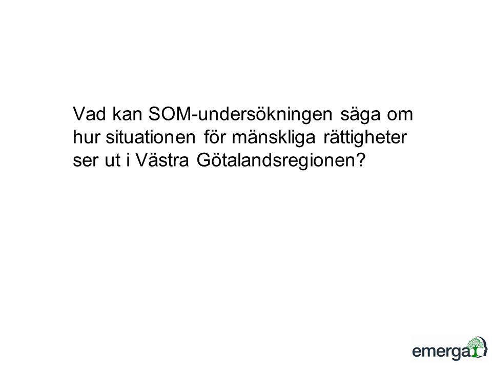 Vad kan SOM-undersökningen säga om hur situationen för mänskliga rättigheter ser ut i Västra Götalandsregionen?