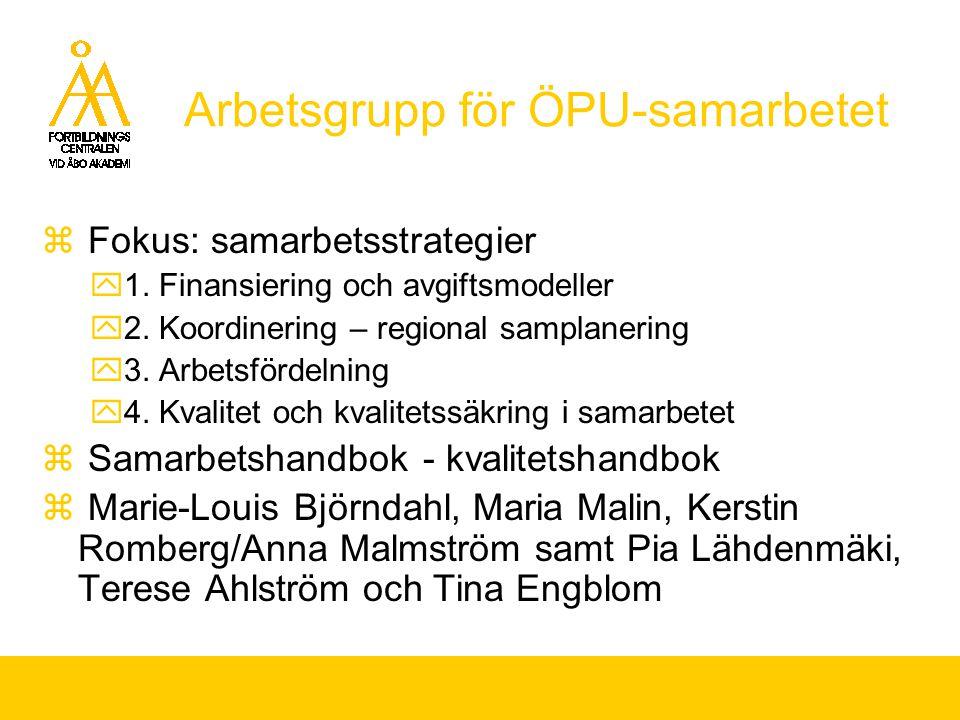 Arbetsgrupp för ÖPU-samarbetet  Fokus: samarbetsstrategier  1.