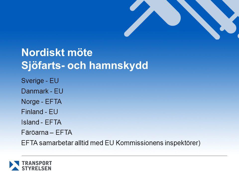 Nordiskt möte Sjöfarts- och hamnskydd Sverige - EU Danmark - EU Norge - EFTA Finland - EU Island - EFTA Färöarna – EFTA EFTA samarbetar alltid med EU