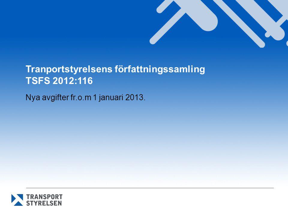Avgifter sjöfartsskydd 3 kap1 § För tillståndsprövning, ändring av tillstånd och tillsyn som rör sjöfartsskydd i hamnanläggningar tar Transportstyrelsen ut en årsavgift om 9 800 kronor.