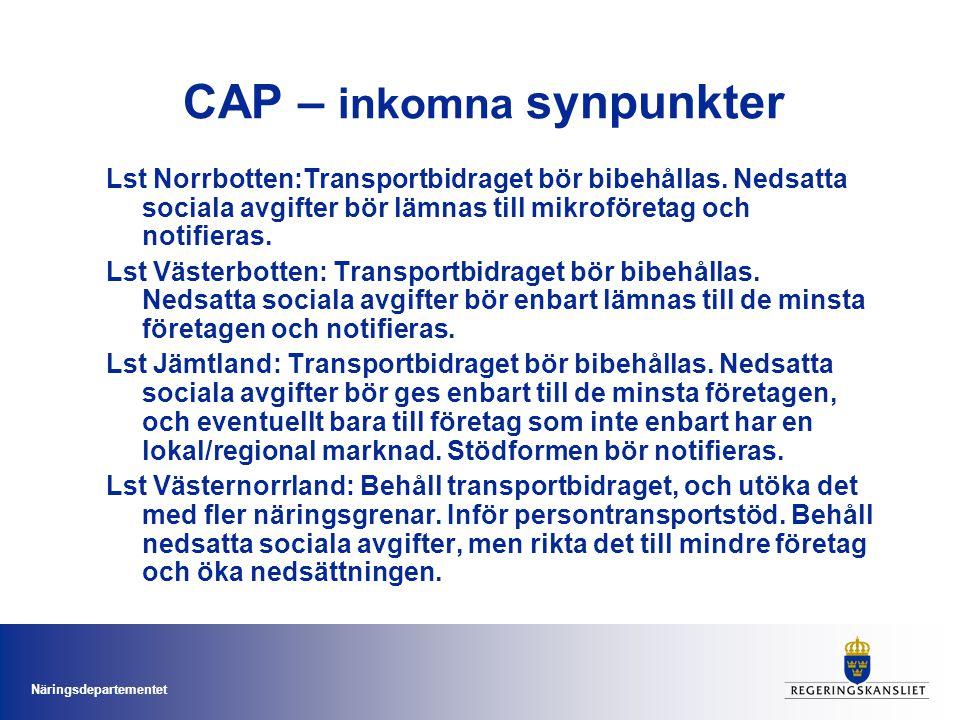 Näringsdepartementet CAP – inkomna synpunkter Lst Norrbotten:Transportbidraget bör bibehållas.