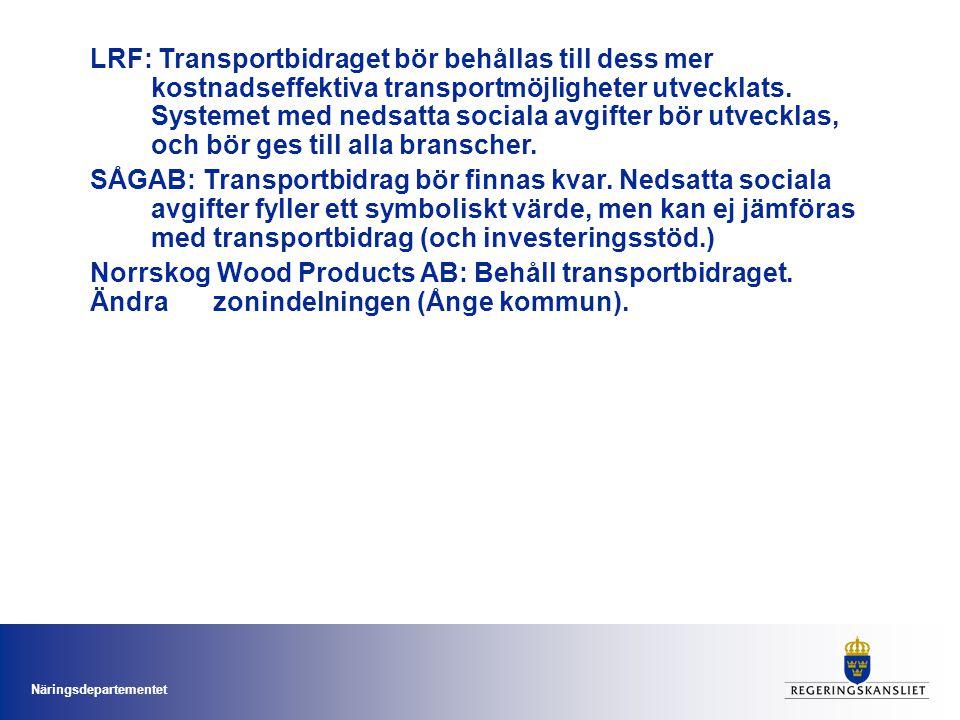 Näringsdepartementet LRF: Transportbidraget bör behållas till dess mer kostnadseffektiva transportmöjligheter utvecklats.