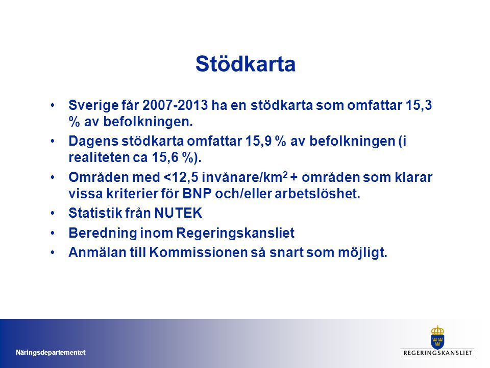 Näringsdepartementet Stödkarta Sverige får 2007-2013 ha en stödkarta som omfattar 15,3 % av befolkningen.