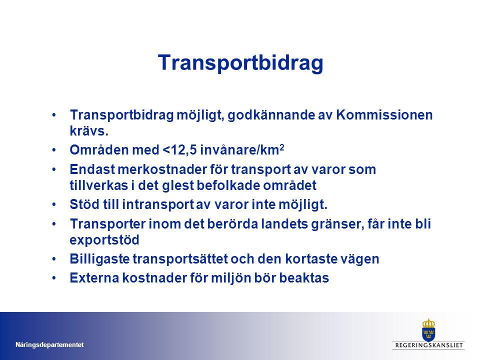 Näringsdepartementet Andra typer av driftstöd I regioner med <8 invånare/km2 skall det vara möjligt med andra typer av driftstöd för att förebygga eller minska en pågående avfolkning av dessa regioner.