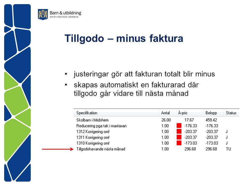 Tillgodo – minus faktura justeringar gör att fakturan totalt blir minus skapas automatiskt en fakturarad där tillgodo går vidare till nästa månad