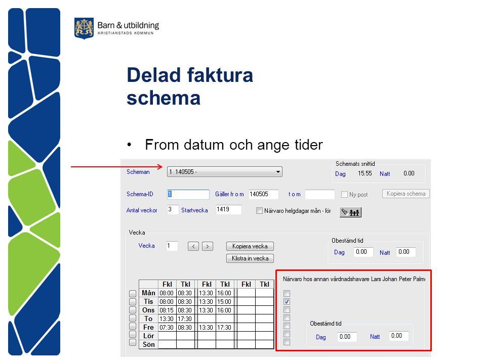Delad faktura schema From datum och ange tider
