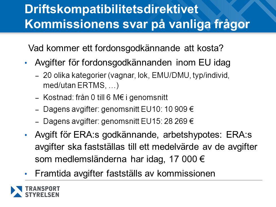 Driftskompatibilitetsdirektivet Kommissionens svar på vanliga frågor Vad kommer ett fordonsgodkännande att kosta? Avgifter för fordonsgodkännanden ino