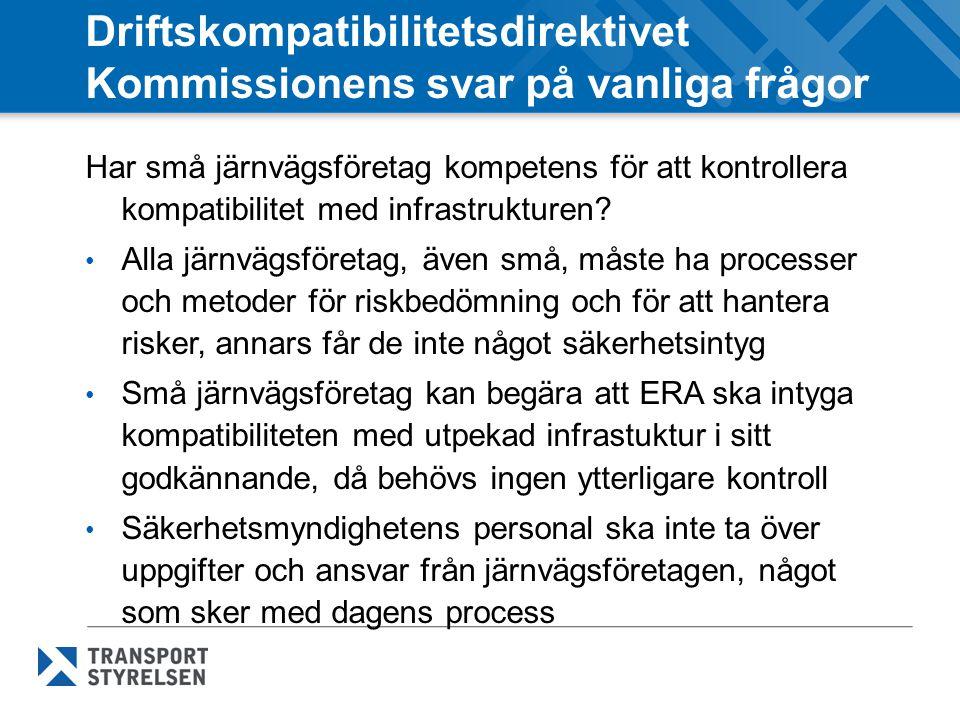 Driftskompatibilitetsdirektivet Kommissionens svar på vanliga frågor Har små järnvägsföretag kompetens för att kontrollera kompatibilitet med infrastr
