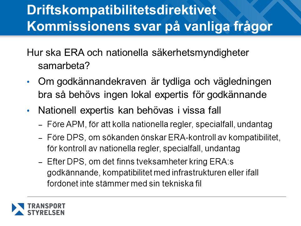 Driftskompatibilitetsdirektivet Kommissionens svar på vanliga frågor Hur ska ERA och nationella säkerhetsmyndigheter samarbeta? Om godkännandekraven ä