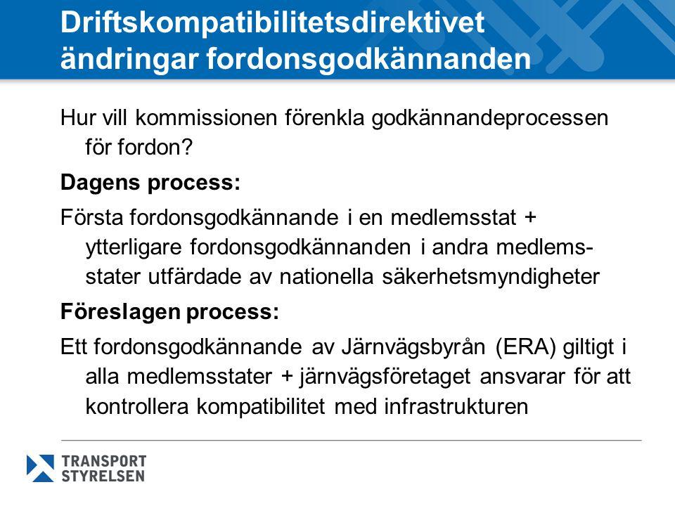 Driftskompatibilitetsdirektivet ändringar fordonsgodkännanden Hur vill kommissionen förenkla godkännandeprocessen för fordon? Dagens process: Första f