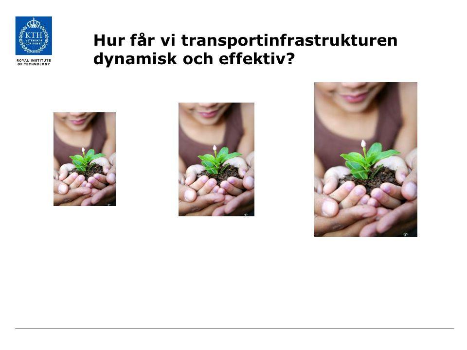 Hur får vi transportinfrastrukturen dynamisk och effektiv