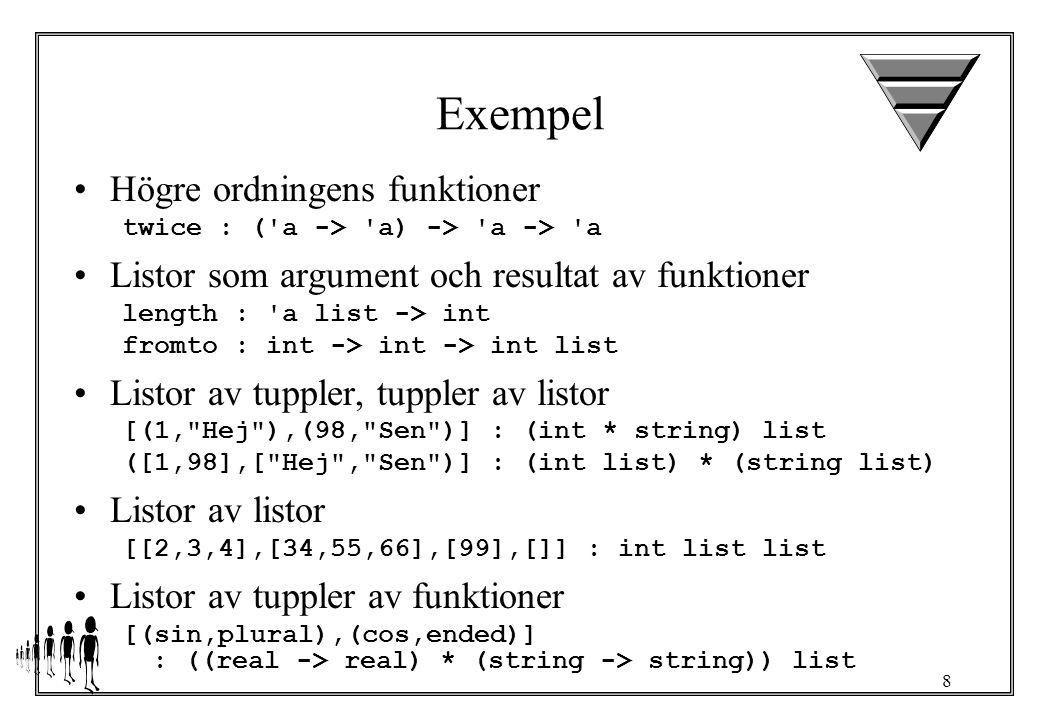 9 Formell definition av en lista [] (nil) är en lista om expression 1 har typen a och expression 2 har typen a list så är expression 1 :: expression 2 en a list [] för basfallet vid rekursion (head :: tail) för det rekursiva fallet fun name [] = base case | name (x :: xs) = recursion case using x and xs