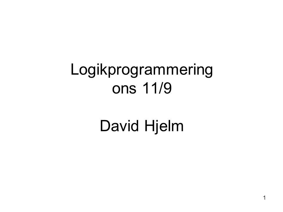 1 Logikprogrammering ons 11/9 David Hjelm