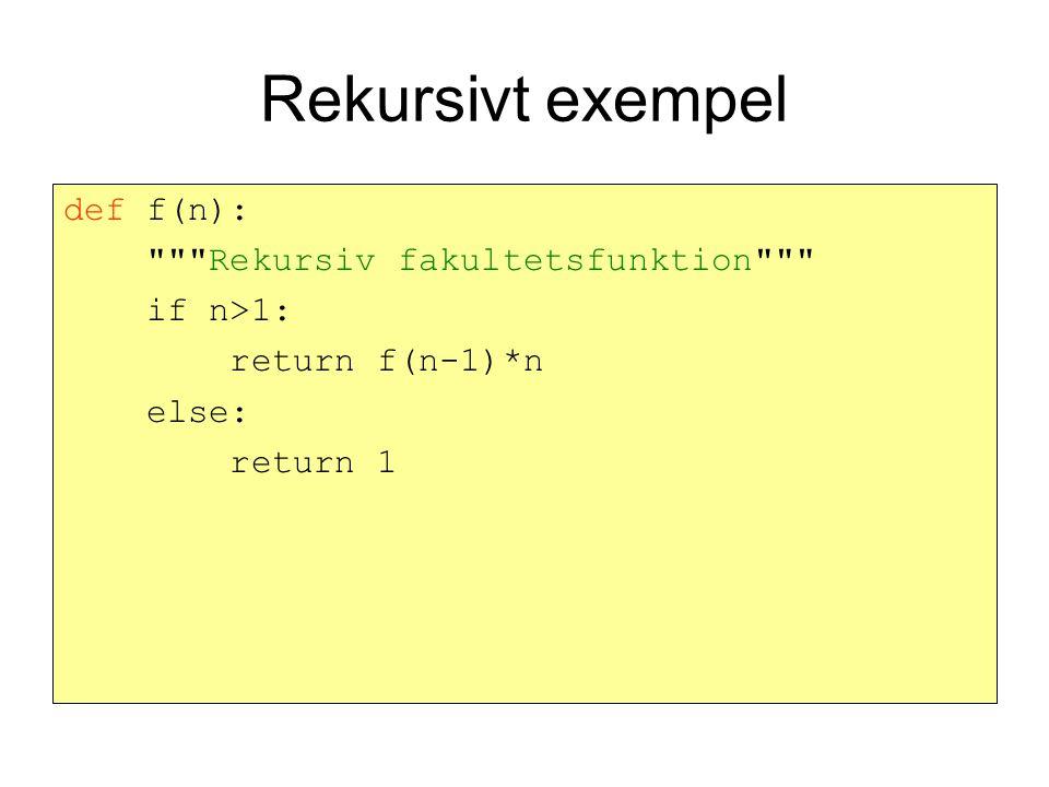 Uppgift: Vad skriver följande rekursiva funktion ut, om den anropas med rek(1) .