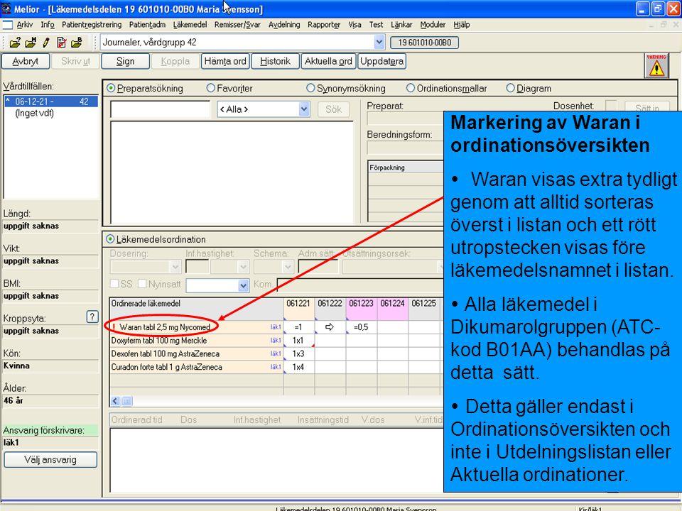 Markering av Waran i ordinationsöversikten  Waran visas extra tydligt genom att alltid sorteras överst i listan och ett rött utropstecken visas före