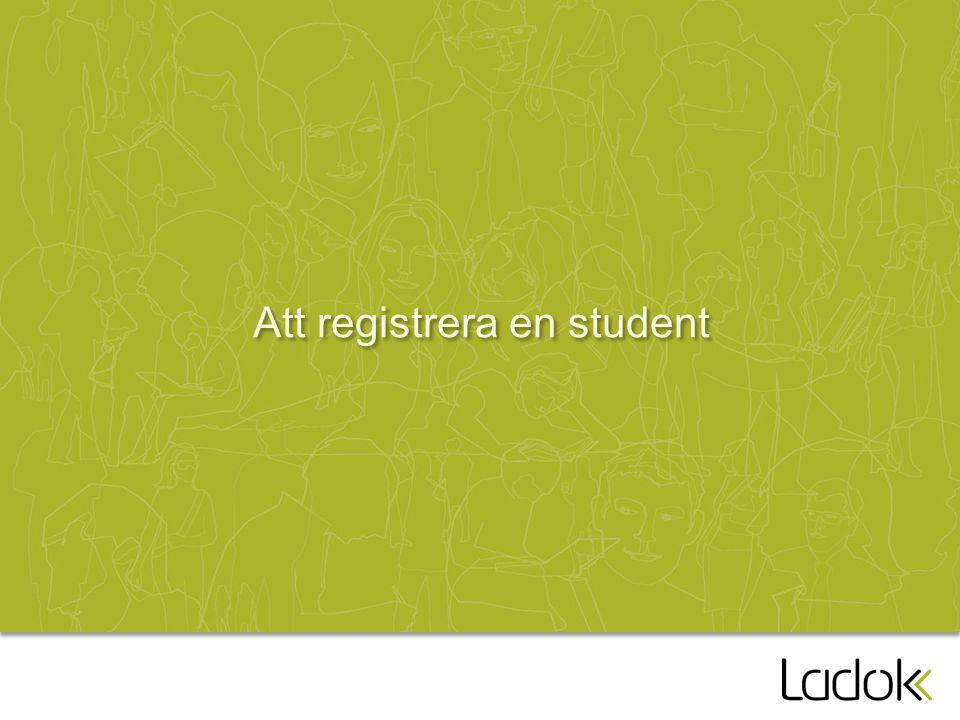 Att registrera en student