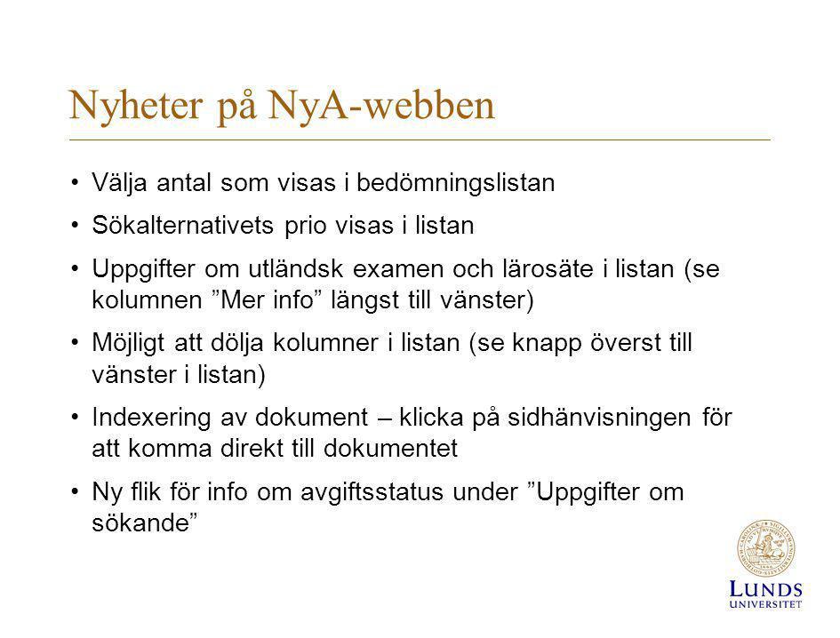 Nyheter på NyA-webben Välja antal som visas i bedömningslistan Sökalternativets prio visas i listan Uppgifter om utländsk examen och lärosäte i listan