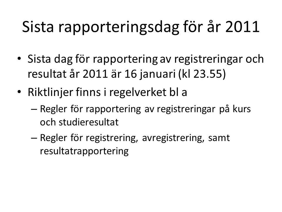 Sista rapporteringsdag för år 2011 Sista dag för rapportering av registreringar och resultat år 2011 är 16 januari (kl 23.55) Riktlinjer finns i regel