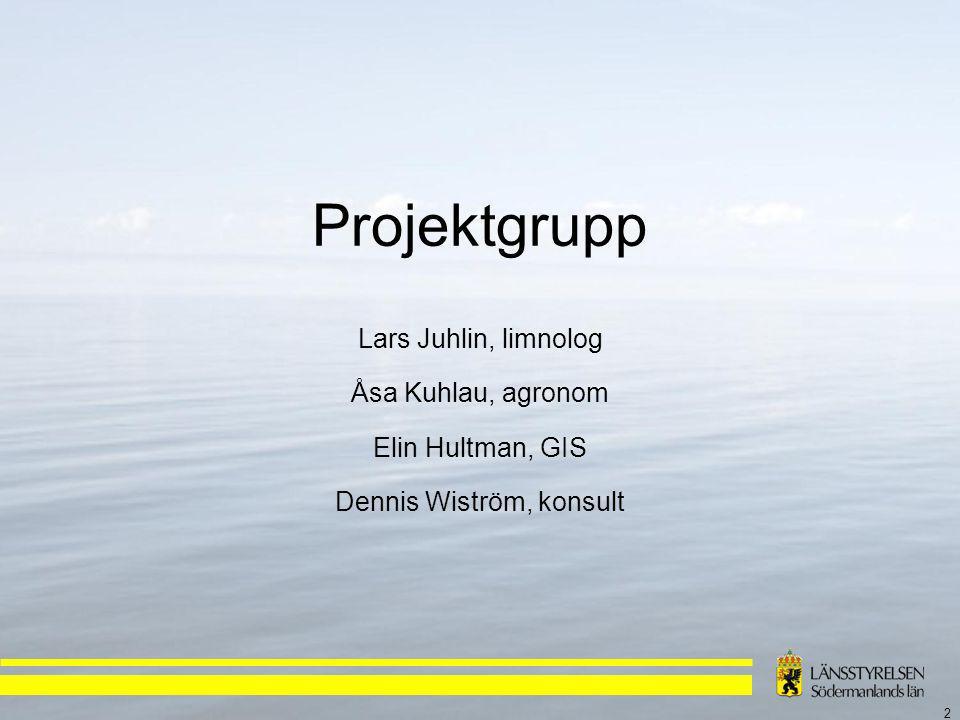 2 Projektgrupp Lars Juhlin, limnolog Åsa Kuhlau, agronom Elin Hultman, GIS Dennis Wiström, konsult