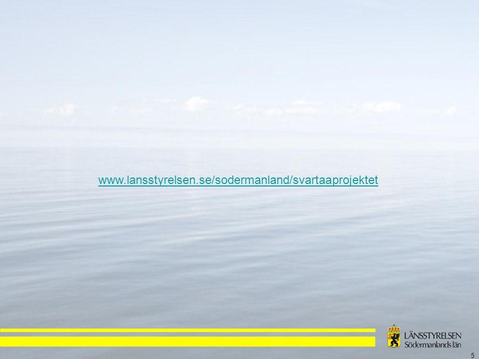 5 www.lansstyrelsen.se/sodermanland/svartaaprojektet
