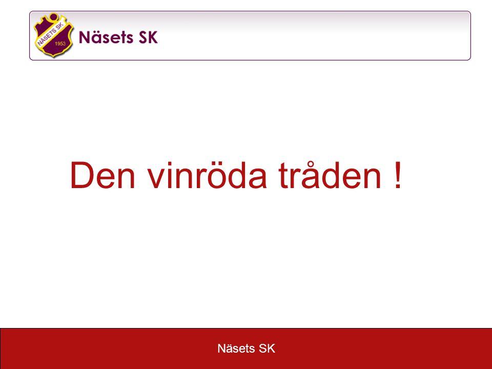 Näsets SK Den vinröda tråden !