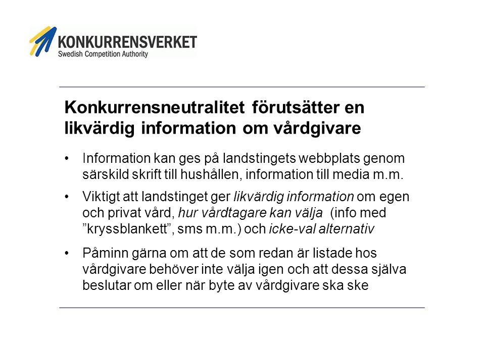 Konkurrensneutralitet förutsätter en likvärdig information om vårdgivare Information kan ges på landstingets webbplats genom särskild skrift till hushållen, information till media m.m.