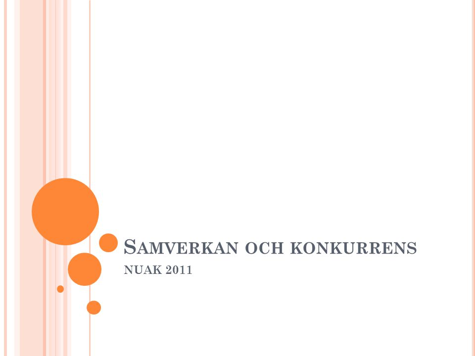 S AMVERKAN OCH KONKURRENS NUAK 2011
