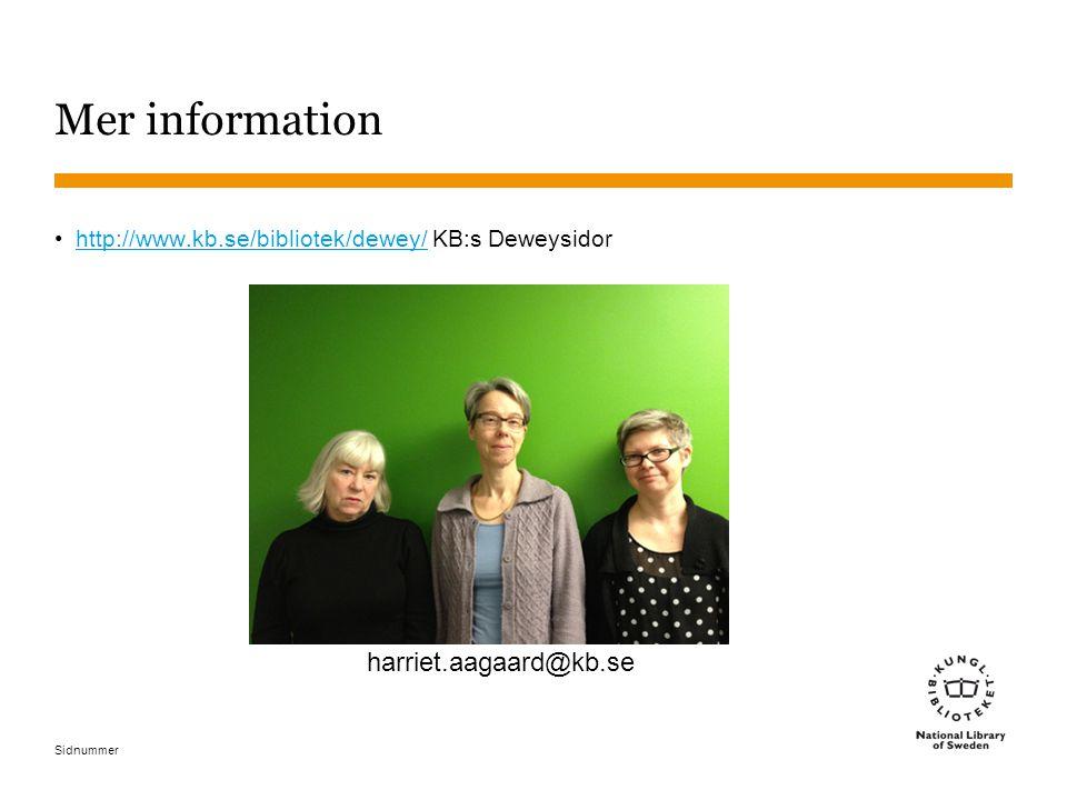 Sidnummer Mer information http://www.kb.se/bibliotek/dewey/ KB:s Deweysidorhttp://www.kb.se/bibliotek/dewey/ harriet.aagaard@kb.se