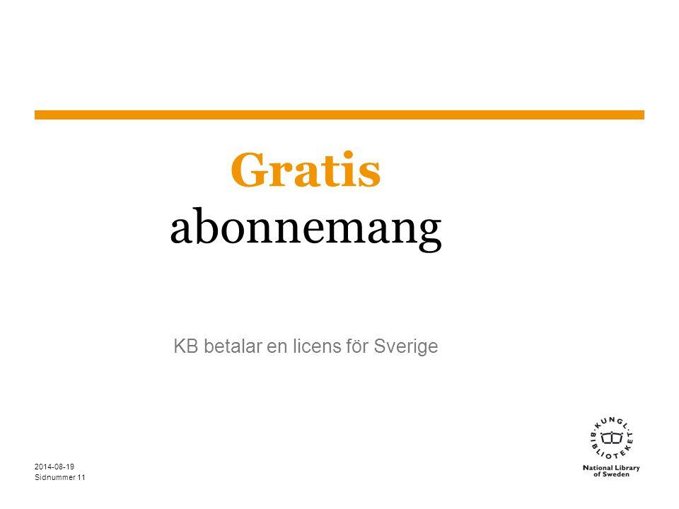 Sidnummer 2014-08-19 11 Gratis abonnemang KB betalar en licens för Sverige