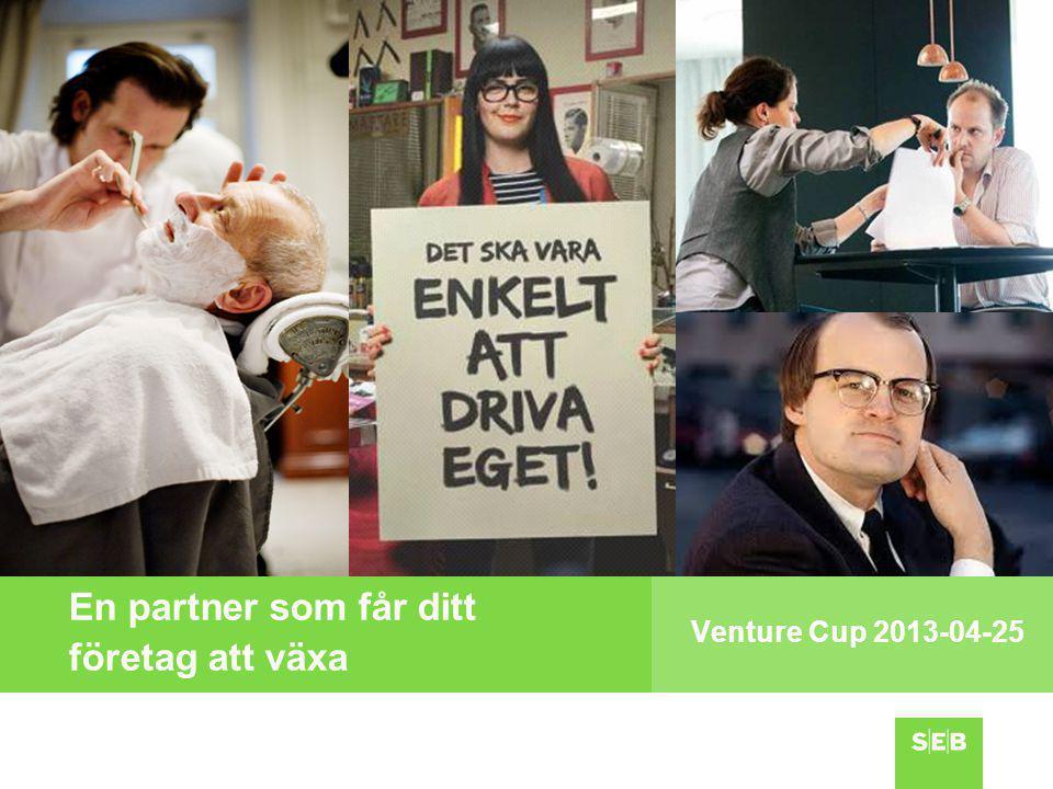 En partner som får ditt företag att växa Venture Cup 2013-04-25