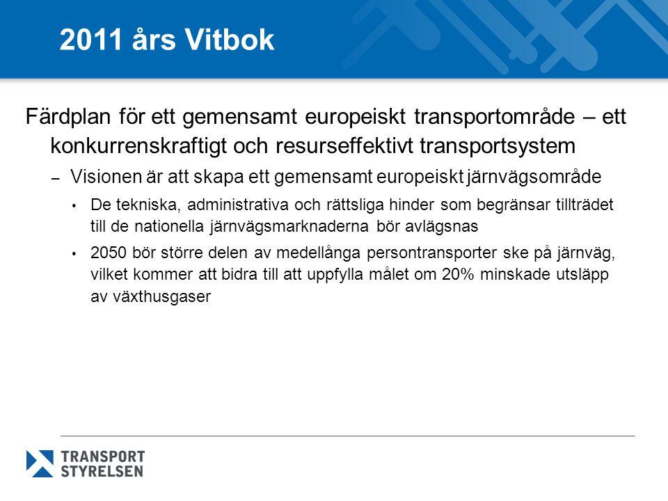 2011 års Vitbok Färdplan för ett gemensamt europeiskt transportområde – ett konkurrenskraftigt och resurseffektivt transportsystem – Visionen är att s