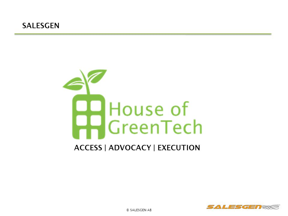 SALESGEN ACCESS | ADVOCACY | EXECUTION © SALESGEN AB